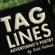 Tag Lines: Advertising's poetry